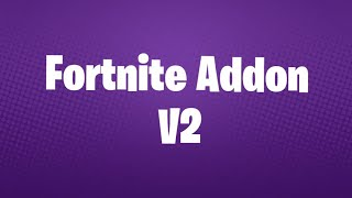Fortnite V2 Addon